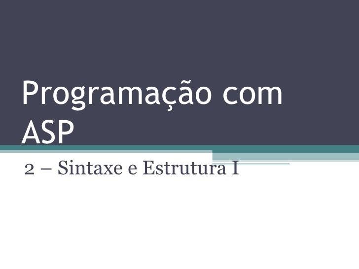 Programação com ASP 2 – Sintaxe e Estrutura I