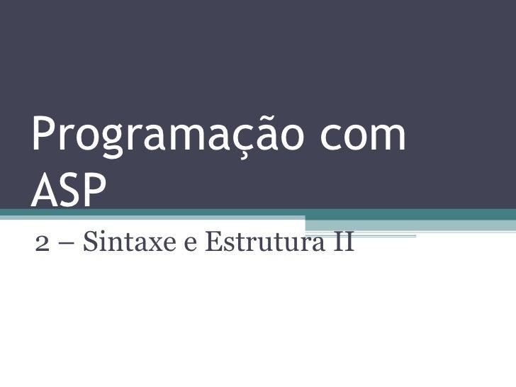 Programação com ASP 2 – Sintaxe e Estrutura II