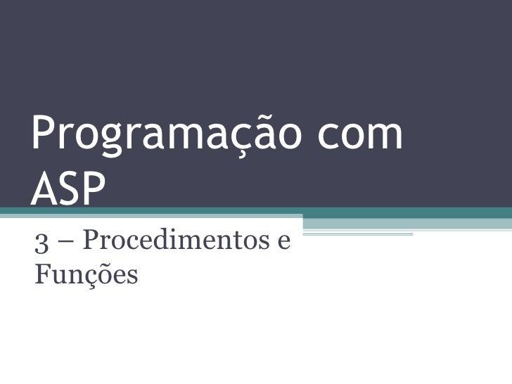 Programação com ASP 3 – Procedimentos e Funções