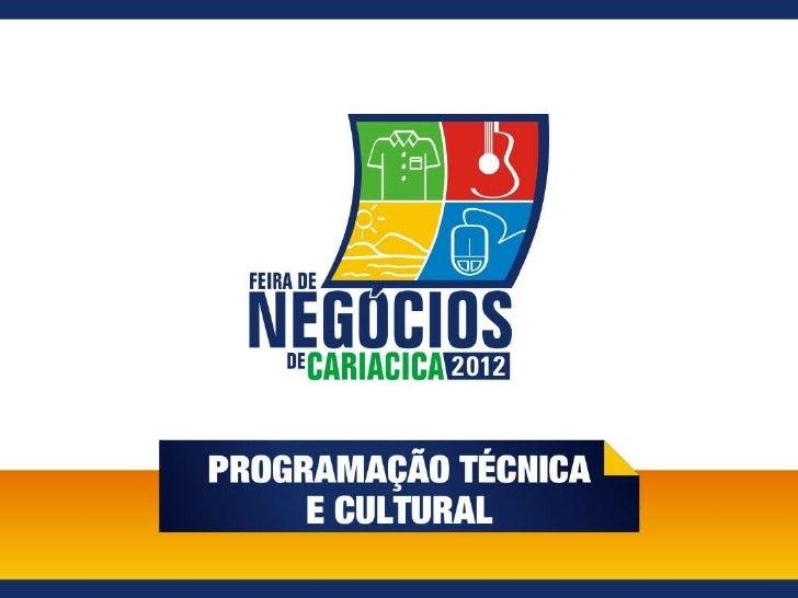 Programação técnica e cultural - Feira de Negócios de Cariacica / Fenec 2012