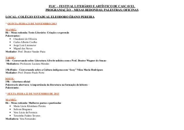 FLIC – FESTIVAL LITERÁRIO E ARTÍSTICO DE CASCAVEL PROGRAMAÇÃO – MESAS REDONDAS; PALESTRAS; OFICINAS LOCAL: COLÉGIO ESTADUA...