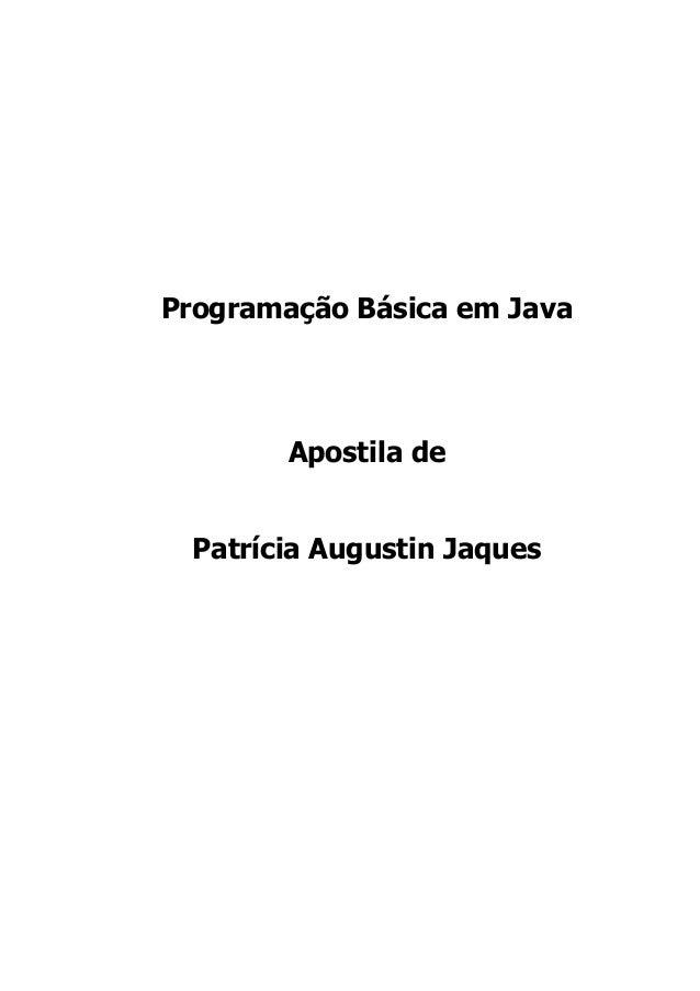 Programação Básica em Java Apostila de Patrícia Augustin Jaques