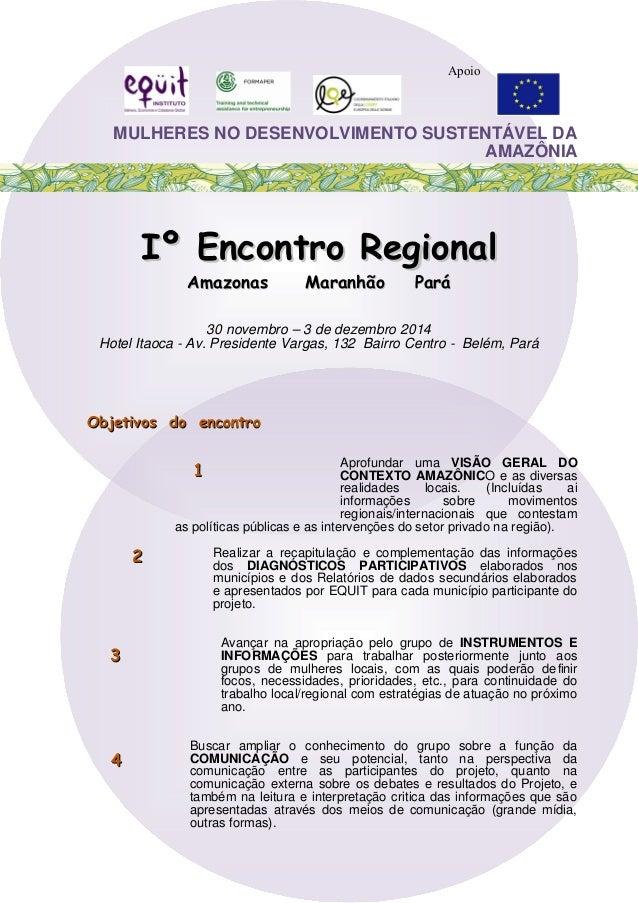 MULHERES NO DESENVOLVIMENTO SUSTENTÁVEL DA AMAZÔNIA Iº Encontro RegionalIº Encontro Regional Amazonas Maranhão ParáAmazona...