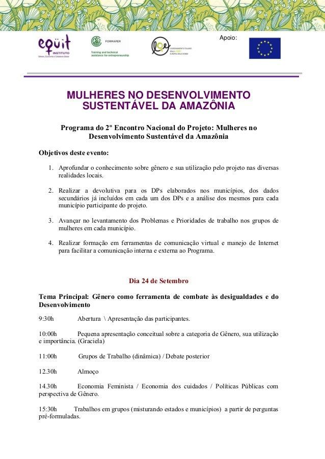 Apoio: MULHERES NO DESENVOLVIMENTO SUSTENTÁVEL DA AMAZÔNIA Programa do 2º Encontro Nacional do Projeto: Mulheres no Desenv...