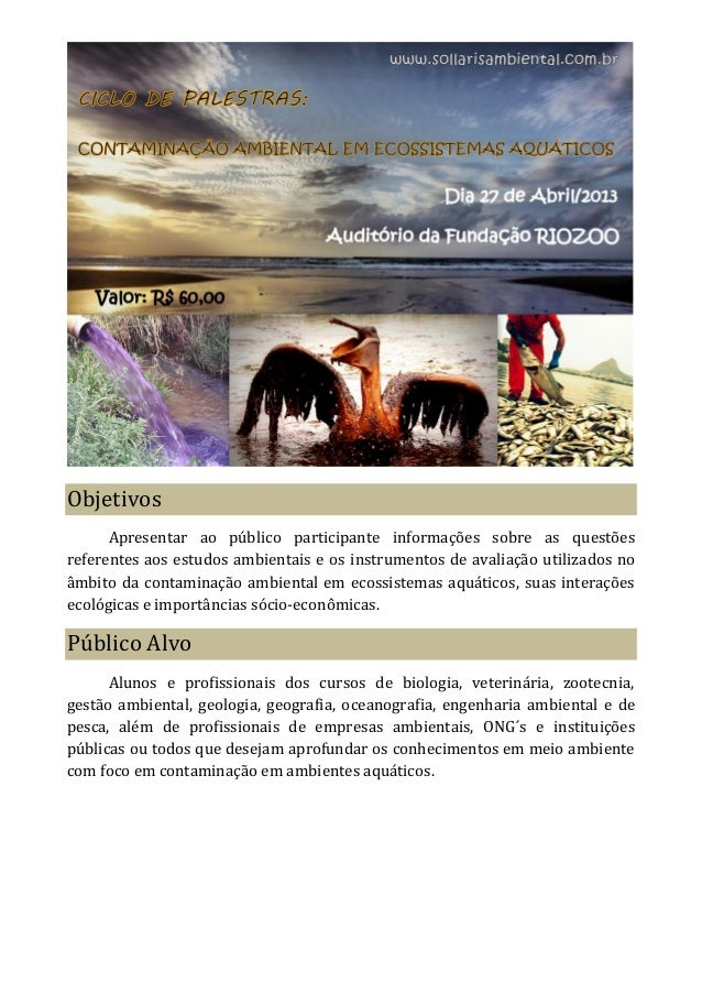 Objetivos      Apresentar ao público participante informações sobre as questõesreferentes aos estudos ambientais e os inst...