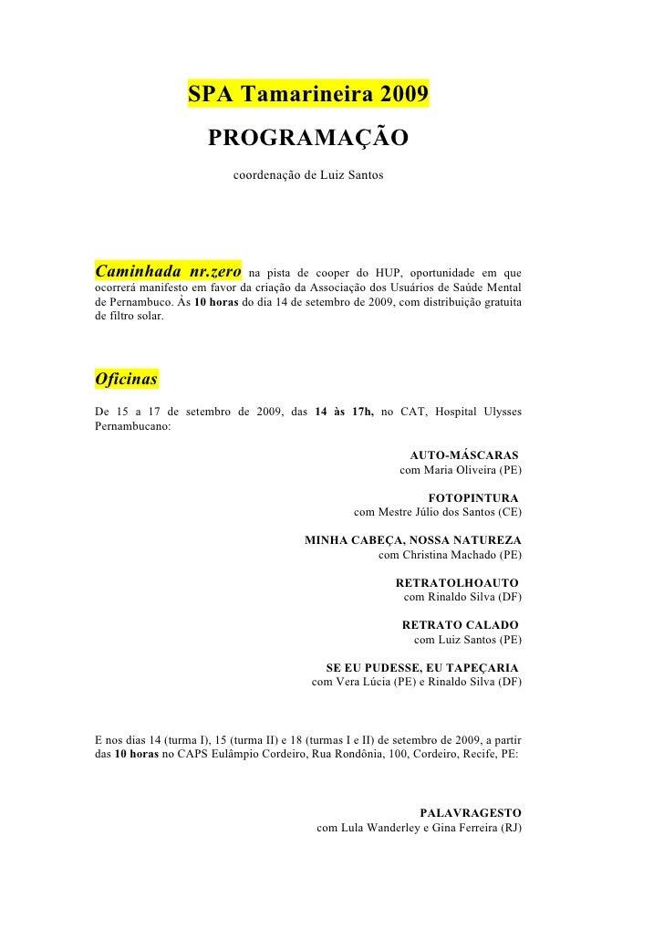SPA Tamarineira 2009                        PROGRAMAÇÃO                             coordenação de Luiz Santos     Caminha...
