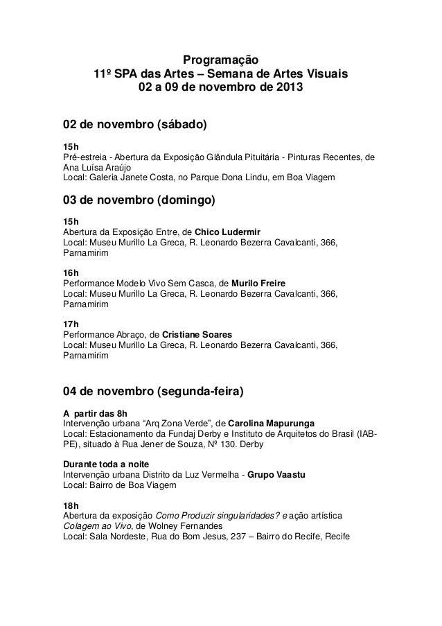Programação 11º SPA das Artes – Semana de Artes Visuais 02 a 09 de novembro de 2013 02 de novembro (sábado) 15h Pré-estrei...