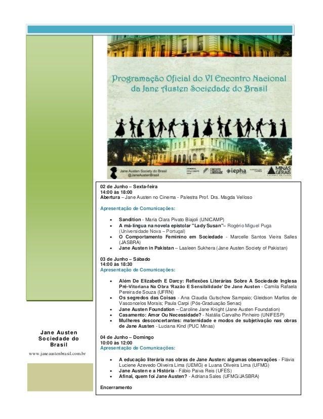 Jane Austen Sociedade do Brasil www.janeaustenbrasil.com.br 02 de Junho – Sexta-feira 14:00 às 18:00 Abertura – Jane Auste...