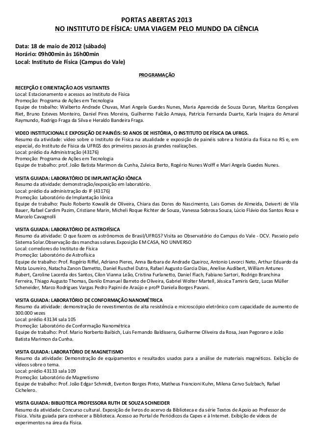 PORTAS ABERTAS 2013 NO INSTITUTO DE FÍSICA: UMA VIAGEM PELO MUNDO DA CIÊNCIA   Data: 18 ...