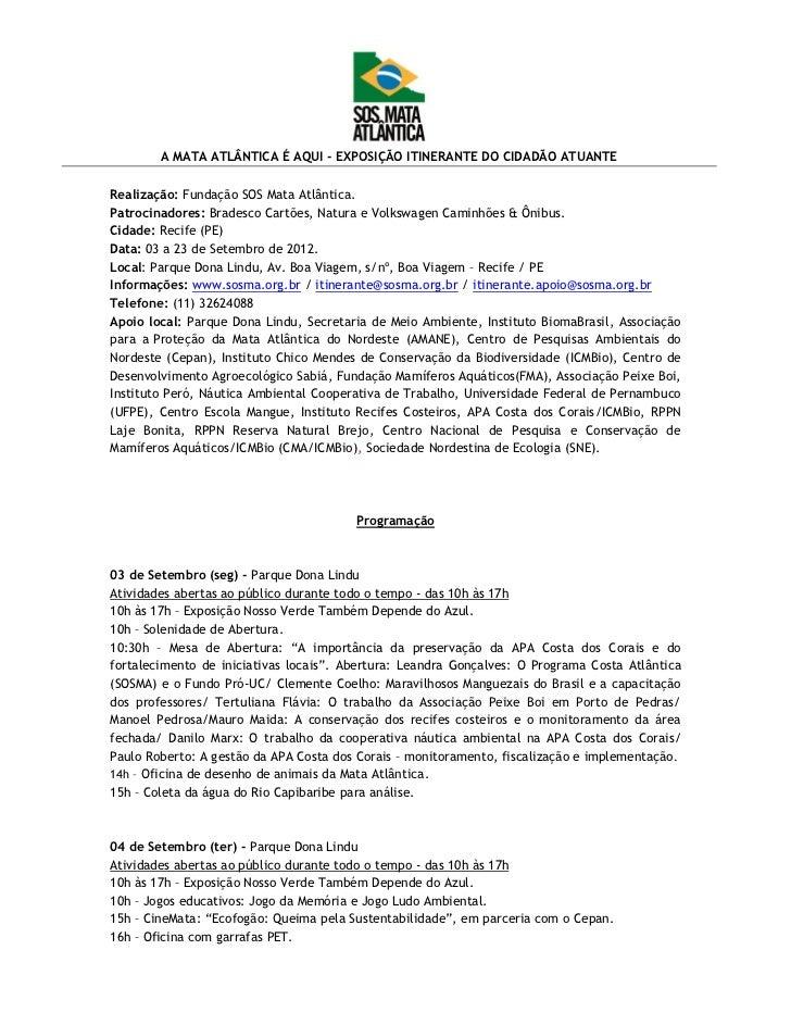A MATA ATLÂNTICA É AQUI - EXPOSIÇÃO ITINERANTE DO CIDADÃO ATUANTERealização: Fundação SOS Mata Atlântica.Patrocinadores: B...