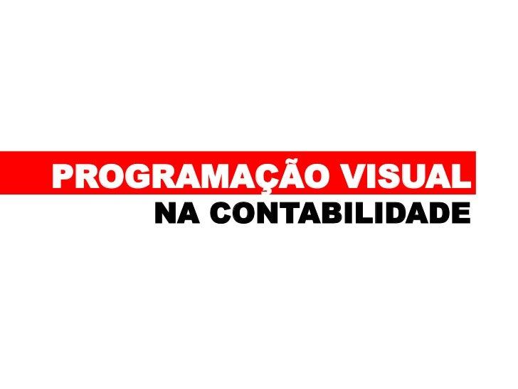 PROGRAMAÇÃO VISUAL    NA CONTABILIDADE
