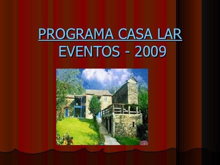 PROGRAMA CASA LAR   EVENTOS - 2009