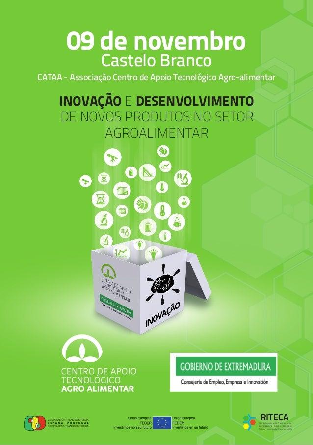 09 de novembro                Castelo BrancoCATAA - Associação Centro de Apoio Tecnológico Agro-alimentar     INOVAÇÃO E D...