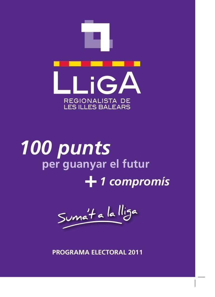 100 punts  per guanyar el futur           + 1 compromís   PROGRAMA ELECTORAL 2011