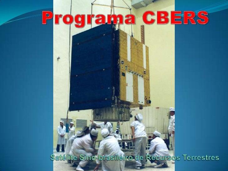 Programa CBERS<br />Satélite Sino-brasileiro de Recursos Terrestres<br />