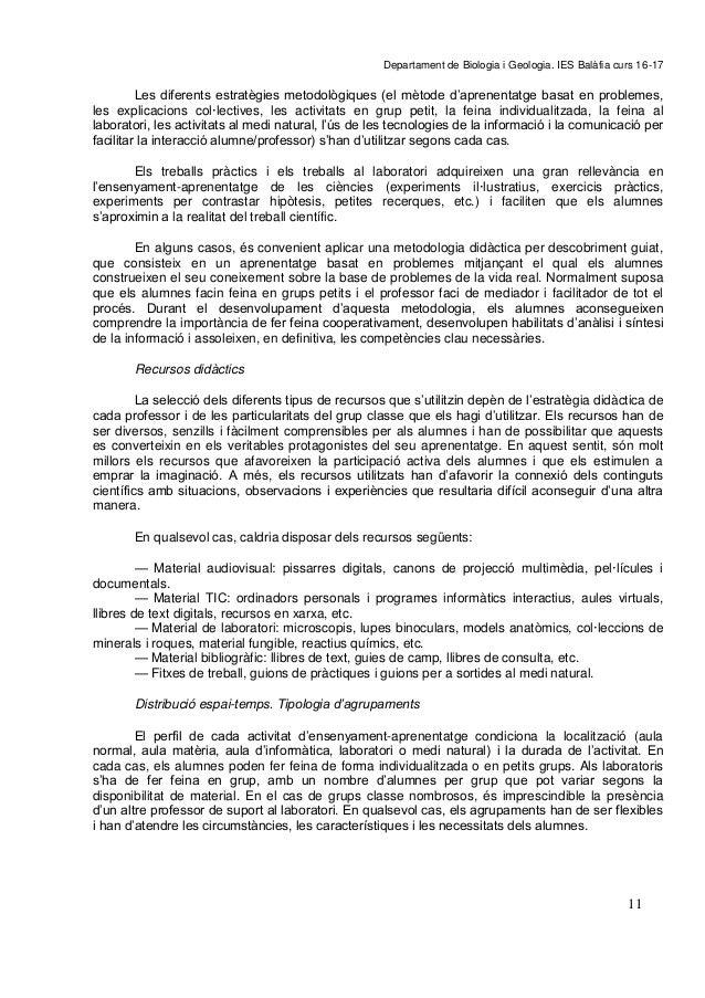 P A G E  * A r Departament de Biologia i Geologia. IES Balàfia curs 16-17 11 Les diferents estratègies metodològiques (el ...