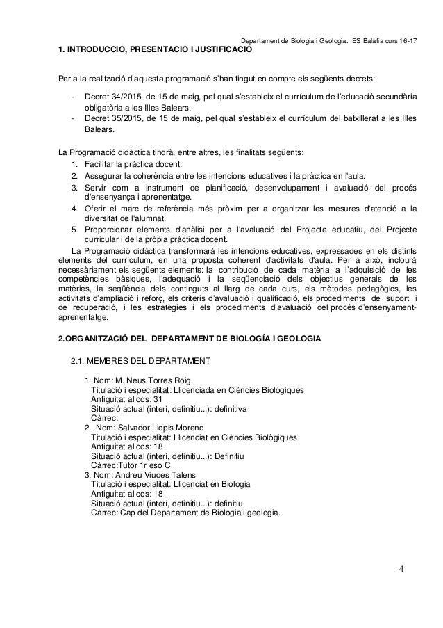 P A G E  * A r Departament de Biologia i Geologia. IES Balàfia curs 16-17 4 1. INTRODUCCIÓ, PRESENTACIÓ I JUSTIFICACIÓ Per...