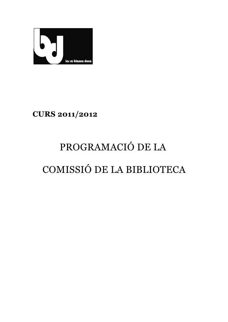 CURS 2011/2012     PROGRAMACIÓ DE LA  COMISSIÓ DE LA BIBLIOTECA