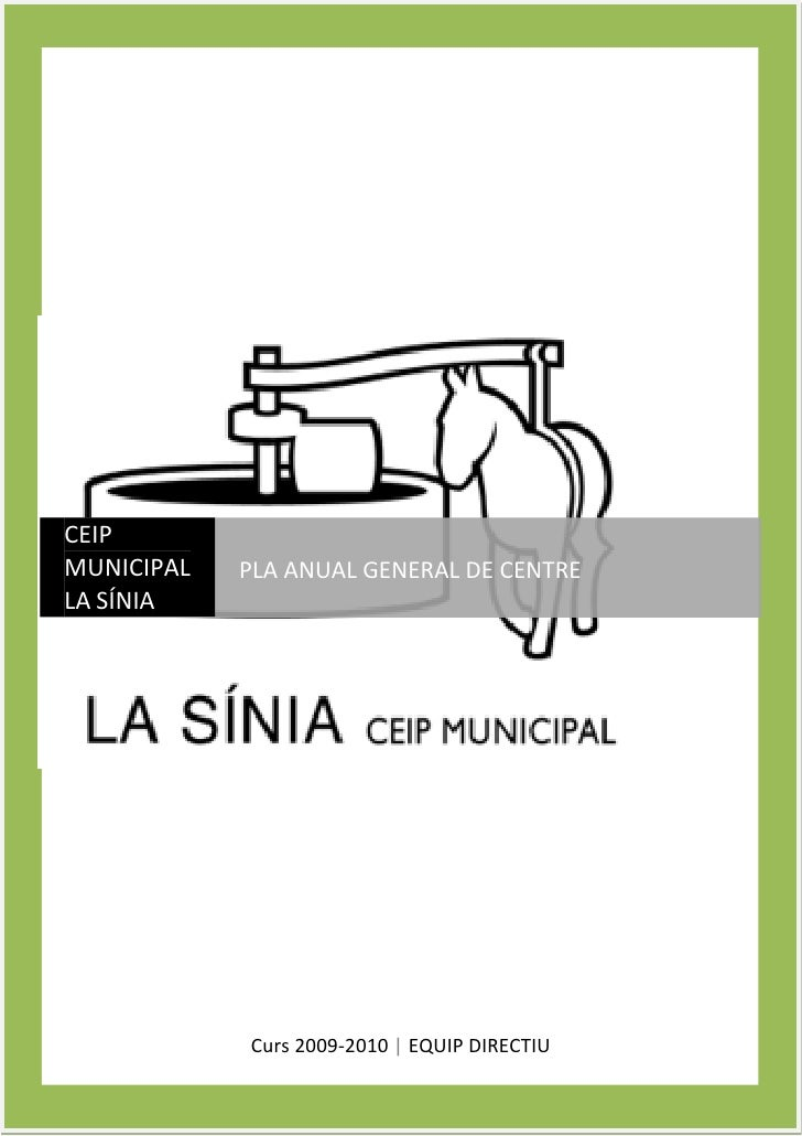 CENTRE   CEIP MUNICIPAL LA SÍNIA     POBLACIÓ   CERDANYOLA DEL VALLÈS   CURS 2008-2009     CEIP MUNICIPAL                P...