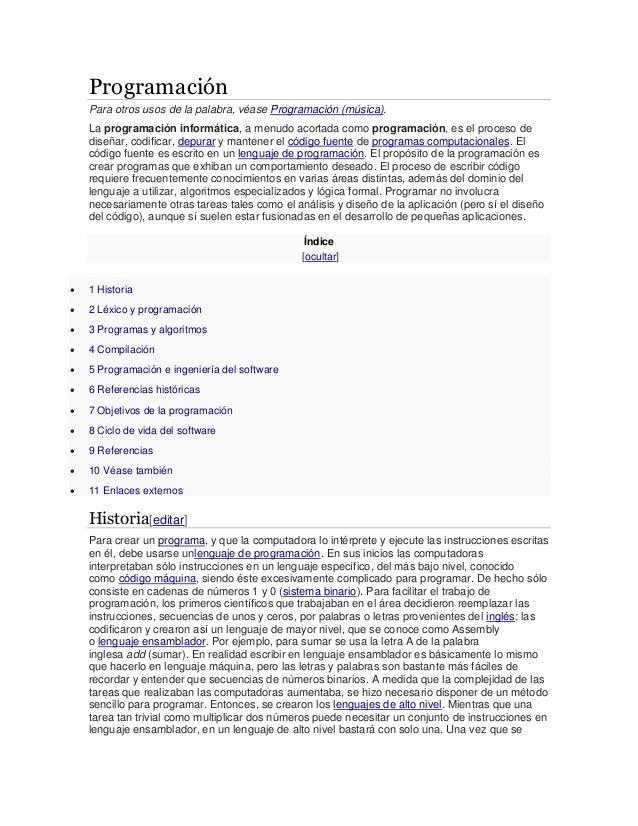 Programación Para otros usos de la palabra, véase Programación (música). La programación informática, a menudo acortada co...