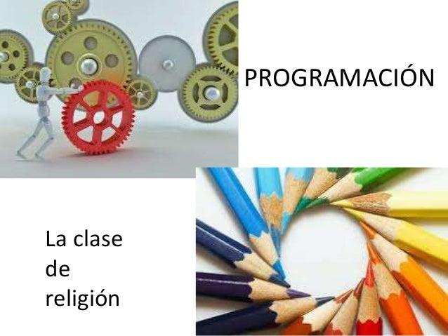 PROGRAMACIÓN La clase de religión