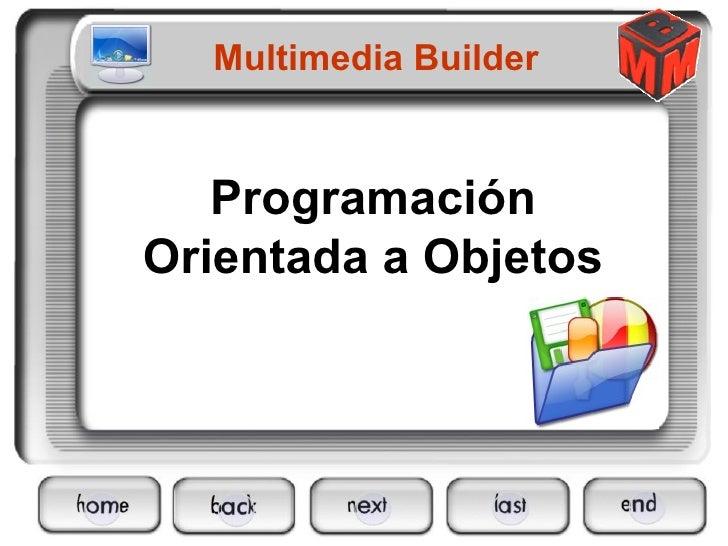 Programación Orientada a Objetos Multimedia Builder