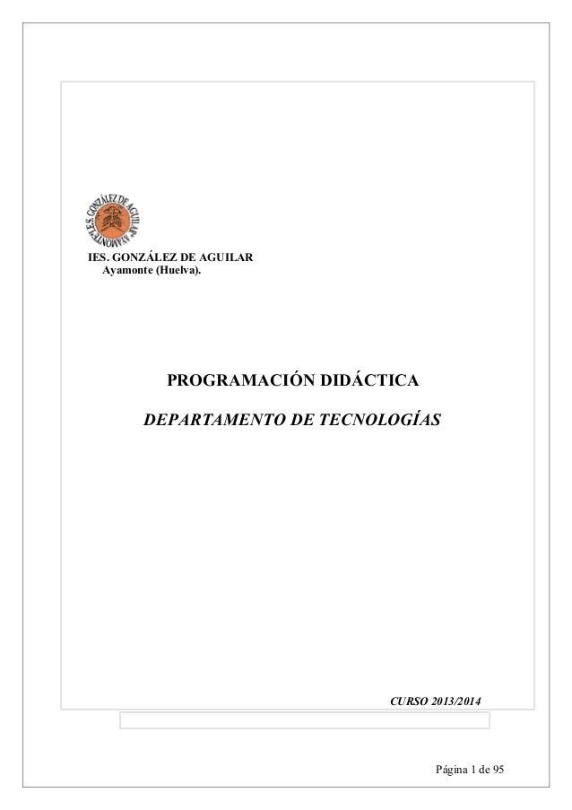 IES. GONZÁLEZ DE AGUILAR Ayamonte (Huelva). PROGRAMACIÓN DIDÁCTICA DEPARTAMENTO DE TECNOLOGÍAS CURSO 2013/2014 Página 1 de...