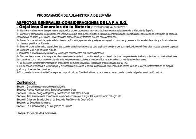 PROGRAMACIÓN DE AULA-HISTORIA DE ESPAÑAASPECTOS GENERALES-CONSIDERACIONES DE LA P.A.E.G.- Objetivos Generales de la Materi...