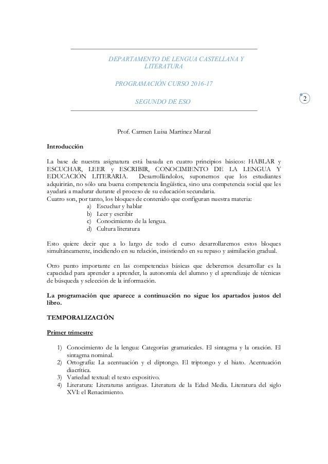 2 DEPARTAMENTO DE LENGUA CASTELLANA Y LITERATURA PROGRAMACIÓN CURSO 2016-17 SEGUNDO DE ESO Prof. Carmen Luisa Martínez Mar...