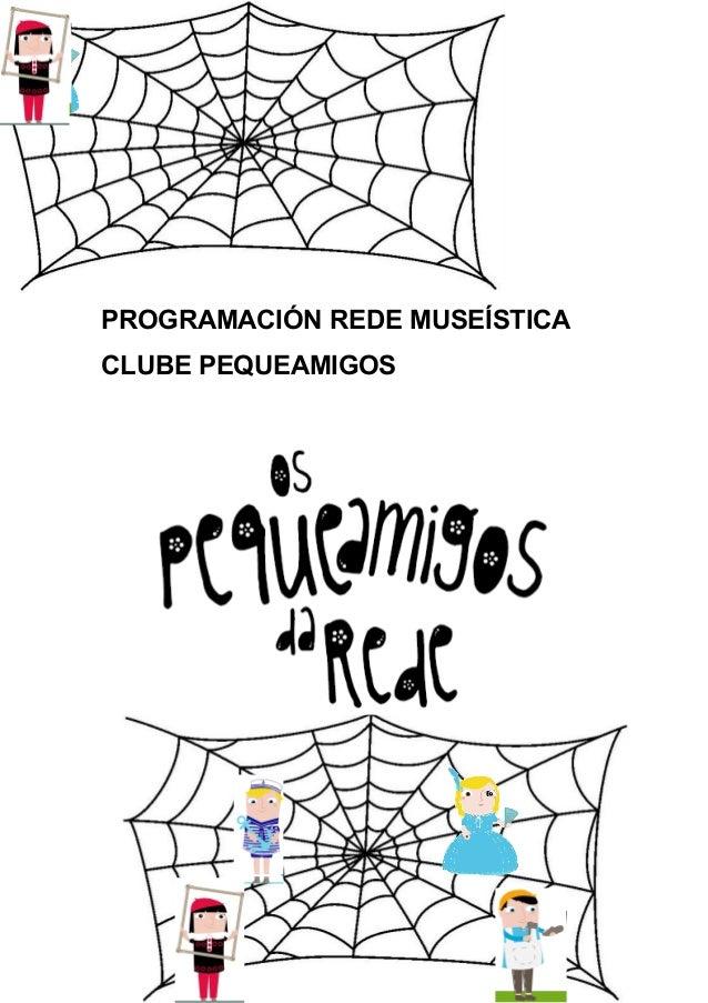 PROGRAMACIÓN REDE MUSEÍSTICA CLUBE PEQUEAMIGOS
