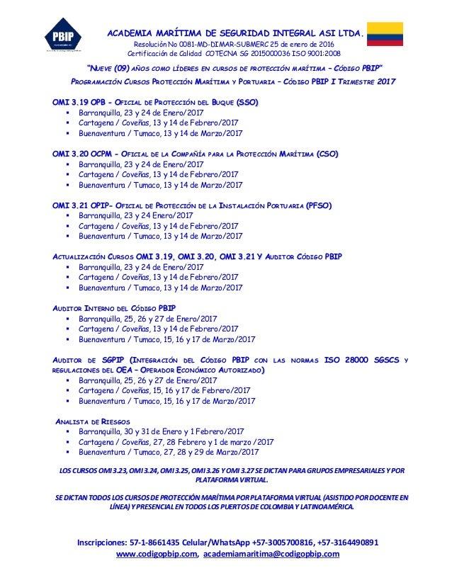 ACADEMIA MARÍTIMA DE SEGURIDAD INTEGRAL ASI LTDA. Resolución No 0081-MD-DIMAR-SUBMERC 25 de enero de 2016 Certificación de...