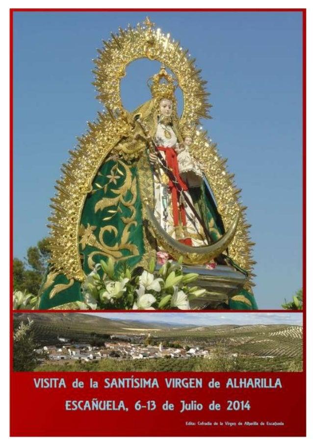 Vecinos de Escañuela: Es una alegría comunicaros la visita de la Santísima Virgen de Alharilla, con motivo de la Coronació...