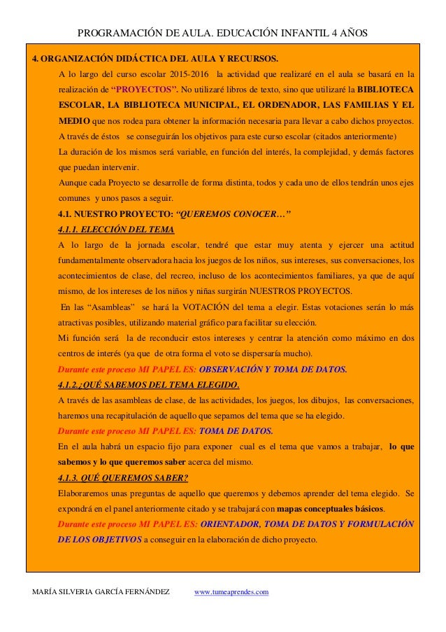 PROGRAMACIÓN DE AULA. EDUCACIÓN INFANTIL 4 AÑOS MARÍA SILVERIA GARCÍA FERNÁNDEZ www.tumeaprendes.com 4. ORGANIZACIÓN DIDÁC...