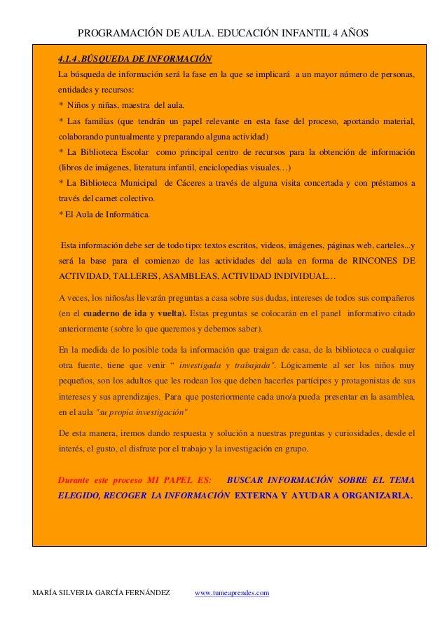 PROGRAMACIÓN DE AULA. EDUCACIÓN INFANTIL 4 AÑOS MARÍA SILVERIA GARCÍA FERNÁNDEZ www.tumeaprendes.com 4.1.4 .BÚSQUEDA DE IN...