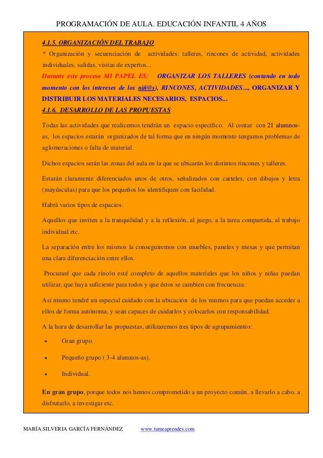 PROGRAMACIÓN DE AULA. EDUCACIÓN INFANTIL 4 AÑOS MARÍA SILVERIA GARCÍA FERNÁNDEZ www.tumeaprendes.com 4.1.5. ORGANIZACIÓN D...