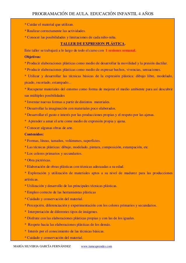 PROGRAMACIÓN DE AULA. EDUCACIÓN INFANTIL 4 AÑOS MARÍA SILVERIA GARCÍA FERNÁNDEZ www.tumeaprendes.com * Cuidar el material ...