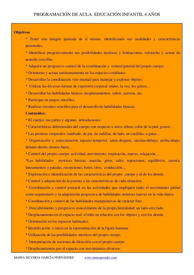 PROGRAMACIÓN DE AULA. EDUCACIÓN INFANTIL 4 AÑOS MARÍA SILVERIA GARCÍA FERNÁNDEZ www.tumeaprendes.com Objetivos * Tener una...