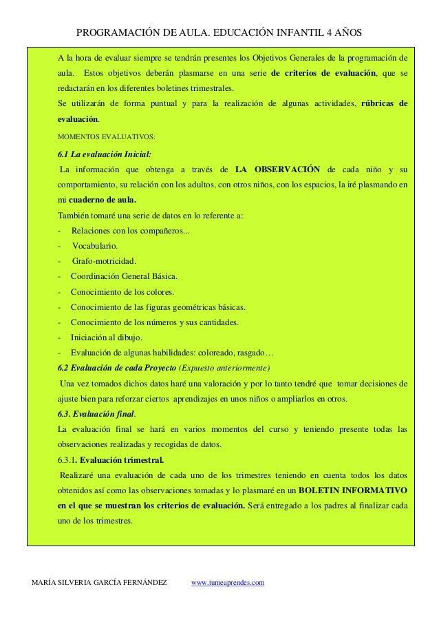 PROGRAMACIÓN DE AULA. EDUCACIÓN INFANTIL 4 AÑOS MARÍA SILVERIA GARCÍA FERNÁNDEZ www.tumeaprendes.com A la hora de evaluar ...