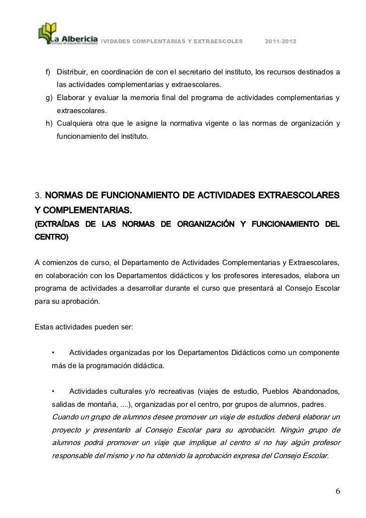 ACTIVIDADES COMPLENTARIAS Y EXTRAESCOLES             2011-2012   f) Distribuir, en coordinación de con el secretario del i...