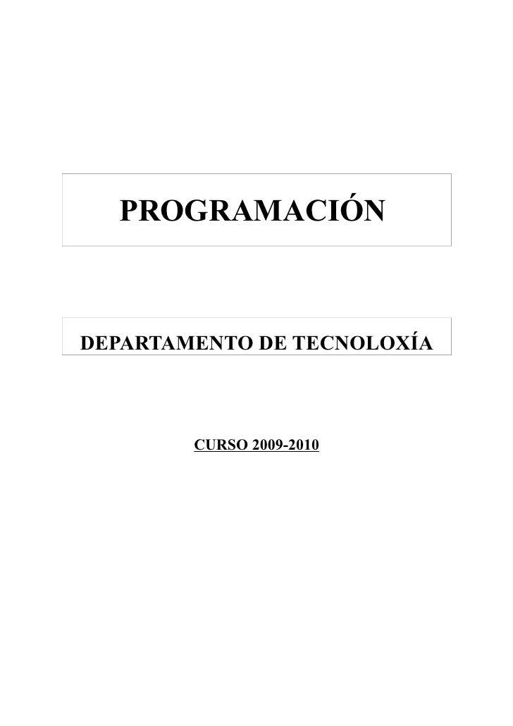 PROGRAMACIÓN    DEPARTAMENTO DE TECNOLOXÍA            CURSO 2009-2010