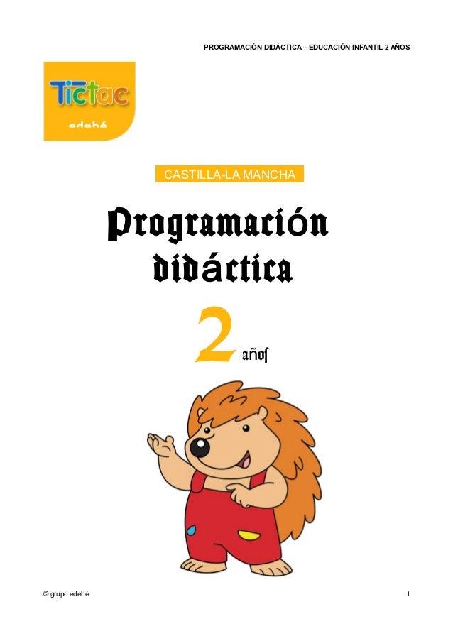 PROGRAMACIÓN DIDÁCTICA – EDUCACIÓN INFANTIL 2 AÑOS       edebé                   CASTILLA-LA MANCHA                Program...
