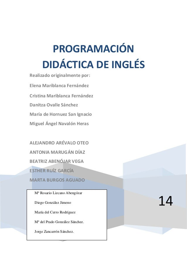 14 PROGRAMACIÓN DIDÁCTICA DE INGLÉS Realizado originalmente por: Elena Mariblanca Fernández Cristina Mariblanca Fernández ...