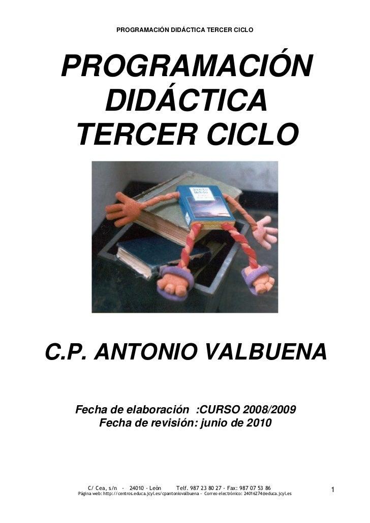 PROGRAMACIÓN DIDÁCTICA TERCER CICLO PROGRAMACIÓN    DIDÁCTICA  TERCER CICLOC.P. ANTONIO VALBUENA  Fecha de elaboración :CU...