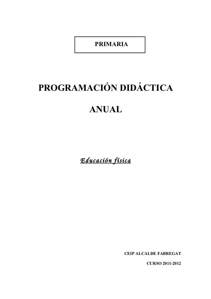 PRIMARIAPROGRAMACIÓN DIDÁCTICA        ANUAL      Educación física                    CEIP ALCALDE FABREGAT                ...