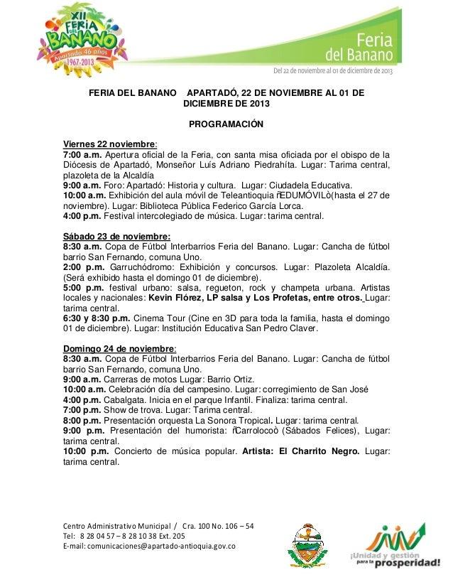 FERIA DEL BANANO – APARTADÓ, 22 DE NOVIEMBRE AL 01 DE DICIEMBRE DE 2013 PROGRAMACIÓN Viernes 22 noviembre: 7:00 a.m. Apert...