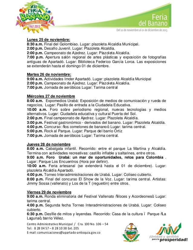 Lunes 25 de noviembre: 8:30 a.m. Final del Golombiao. Lugar: plazoleta Alcaldía Municipal. 2:00 p.m. Desafío Juvenil. Luga...