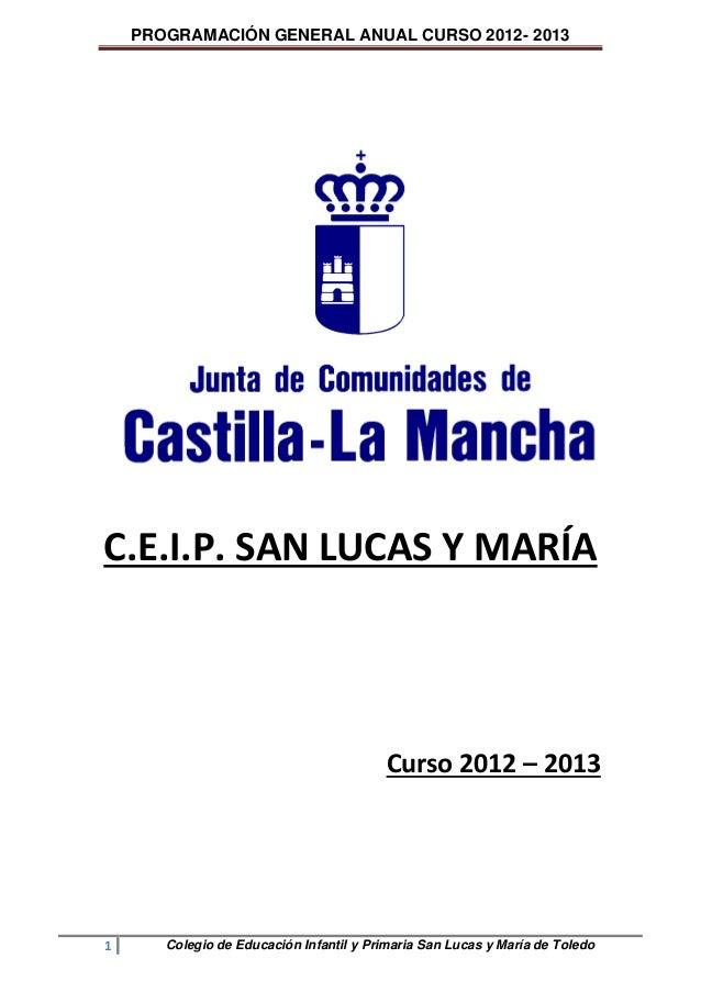 PROGRAMACIÓN GENERAL ANUAL CURSO 2012- 2013C.E.I.P. SAN LUCAS Y MARÍA                                         Curso 2012 –...