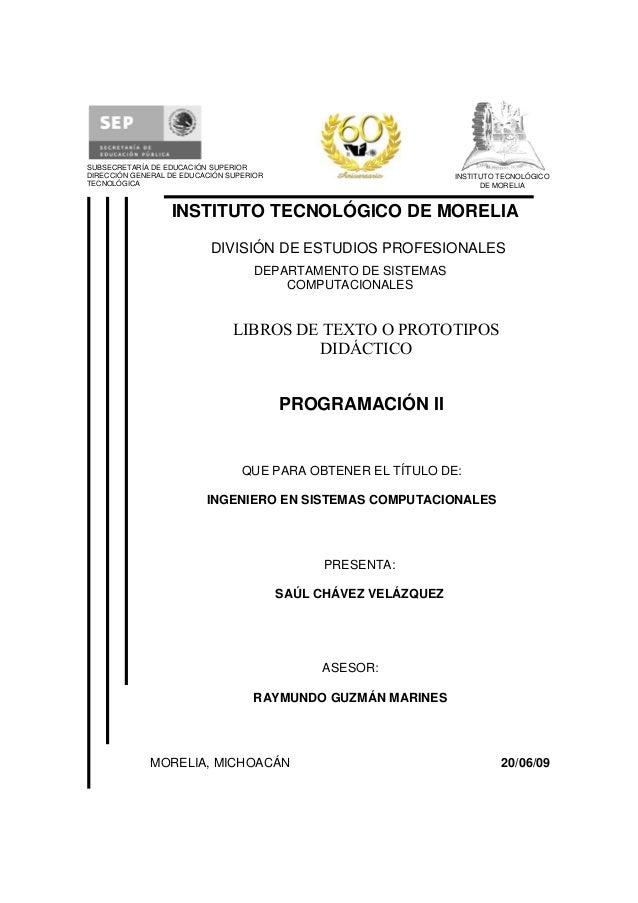0 MORELIA, MICHOACÁN 20/06/09 INSTITUTO TECNOLÓGICO DE MORELIA DIVISIÓN DE ESTUDIOS PROFESIONALES DEPARTAMENTO DE SISTEMAS...