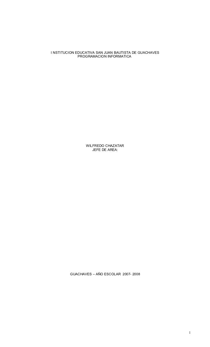 I NSTITUCION EDUCATIVA SAN JUAN BAUTISTA DE GUACHAVES              PROGRAMACION INFORMATICA                 WILFREDO CHAZA...