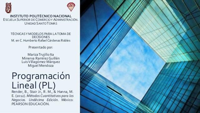 INSTITUTO POLITÉCNICO NACIONAL ESCUELA SUPERIOR DE COMERCIOY ADMINISTRACIÓN. UNIDAD SANTOTOMÁS TÉCNICASY MODELOS PARA LATO...